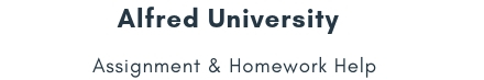 Alfred University Assignment & Homework Help